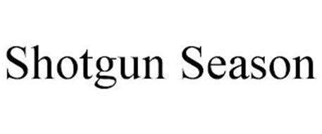 SHOTGUN SEASON