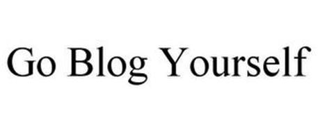 GO BLOG YOURSELF