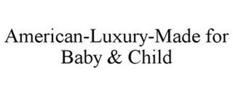 AMERICAN-LUXURY-MADE FOR BABY & CHILD