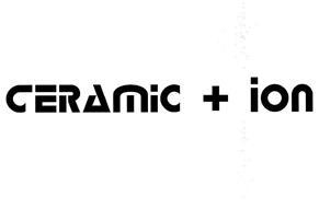 CERAMIC + ION