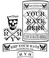 RYR REP YOUR RATE CLOTHING CO.