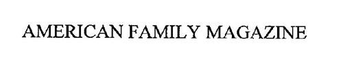 AMERICAN FAMILY MAGAZINE