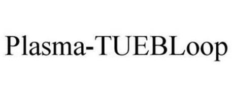 PLASMA-TUEBLOOP