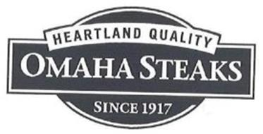 HEARTLAND QUALITY OMAHA STEAKS SINCE 1917