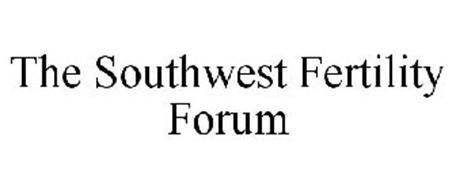 THE SOUTHWEST FERTILITY FORUM