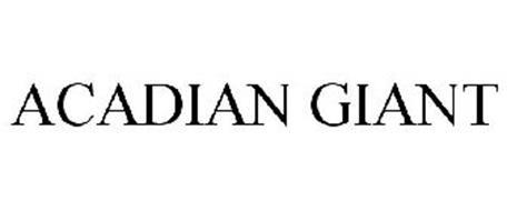ACADIAN GIANT