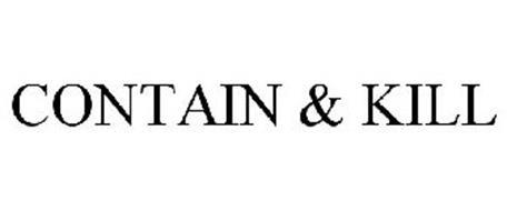 CONTAIN & KILL