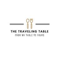 THE TRAVELING TABLE FROM MY TABLE TO YOURS
