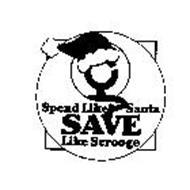 SPEND LIKE SANTA SAVE LIKE SCROOGE