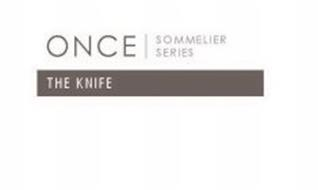 ONCE SOMMELIER SERIES THE KNIFE
