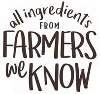 ALL INGREDIENTS FROM FARMERS WE KNOW