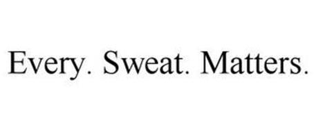 EVERY. SWEAT. MATTERS.
