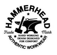 HAMMERHEAD TRADEMARK AUTHENTIC WORKWEARHARD WORKING DENIM DESIGNED FOR COMFORT AUTHENTIC WORKWEAR