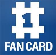 #1 FAN CARD