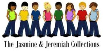 THE JASMINE & JEREMIAH COLLECTIONS