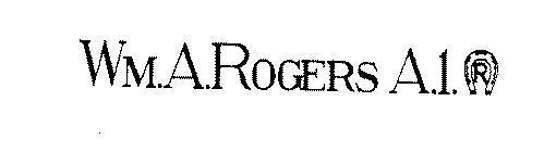 WM. A. ROGERS A. 1. R.