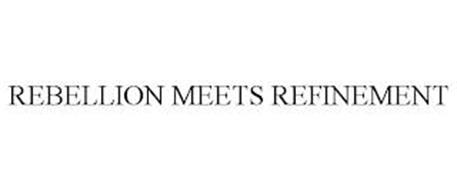 REBELLION MEETS REFINEMENT