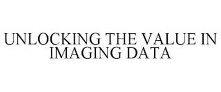 UNLOCKING THE VALUE IN IMAGING DATA