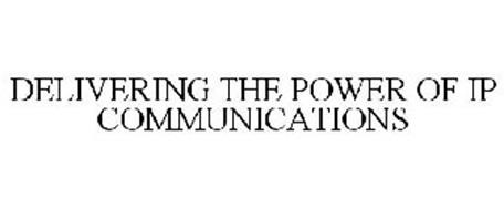 DELIVERING THE POWER OF IP COMMUNICATIONS