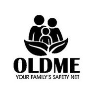 OLDME YOUR FAMILY'S SAFETY NET