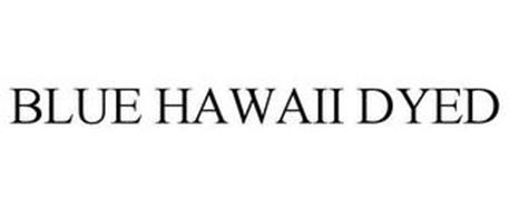 BLUE HAWAII DYED