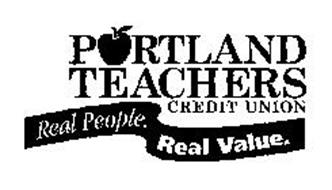 PORTLAND TEACHER CREDIT UNION REAL PEOPLE. REAL VALUE.