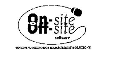 ON-SITE OFF-SITE SOFTWARE ONLINE WORKFORCE MANAGEMENT SOLUTIONS