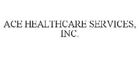 ACE HEALTHCARE SERVICES, INC.