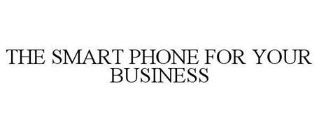 THE SMART PHONE FOR YOUR BUSINESS