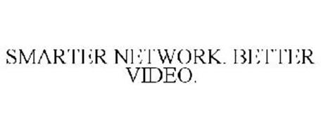 SMARTER NETWORKS. BETTER VIDEO.