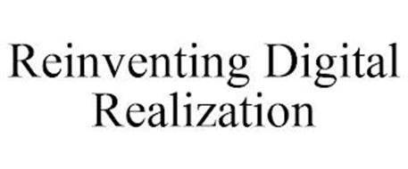 REINVENTING DIGITAL REALIZATION