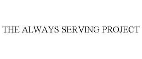 THE ALWAYS SERVING PROJECT