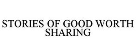 STORIES OF GOOD WORTH SHARING