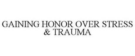 GAINING HONOR OVER STRESS & TRAUMA