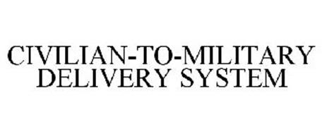CIVILIAN-TO-MILITARY DELIVERY SYSTEM