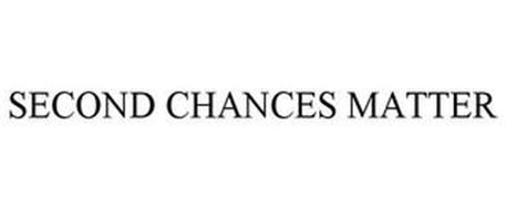 SECOND CHANCES MATTER