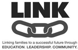 LINK LINKING FAMILIES TO A SUCCESSFUL FUTURE THROUGH EDUCATION. LEADERSHIP. COMMUNITY