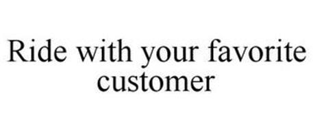 RIDE WITH YOUR FAVORITE CUSTOMER