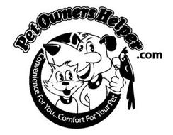 PETOWNERSHELPER .COM CONVENIENCE FOR YOU...COMFORT FOR YOUR PET