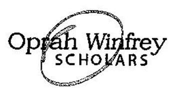 O OPRAH WINFREY SCHOLARS Trademark of OPRAH WINFREY FOUNDATION ...