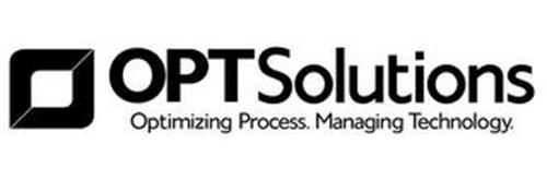 OPTSOLUTIONS OPTIMIZING PROCESS. MANAGING TECHNOLOGY.