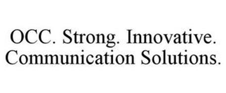 OCC. STRONG. INNOVATIVE. COMMUNICATION SOLUTIONS.