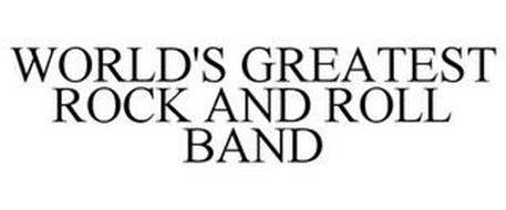 WORLD'S GREATEST ROCK AND ROLL BAND