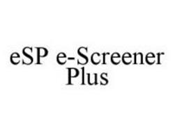 ESP E-SCREENER PLUS