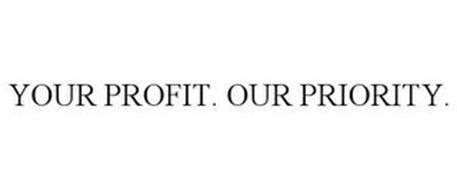 YOUR PROFIT. OUR PRIORITY.
