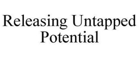 RELEASING UNTAPPED POTENTIAL