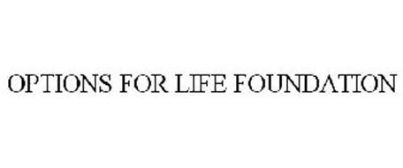 OPTIONS FOR LIFE FOUNDATION