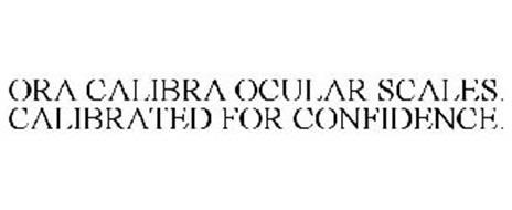 ORA CALIBRA OCULAR SCALES. CALIBRATED FOR CONFIDENCE.