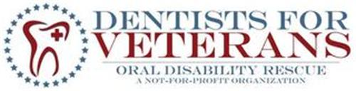 DENTISTS FOR VETERANS ORAL DISABILITY RESCUE A NOT-FOR-PROFIT ORGANIZATION