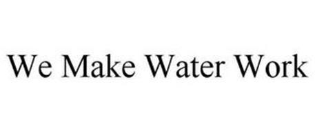 WE MAKE WATER WORK